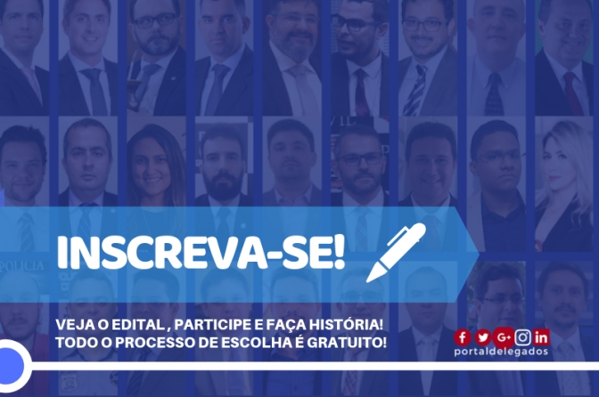 Inscreva-se! Veja o Edital para Escolha dos Melhores Delegados de Polícia do Brasil! Censo 2019!