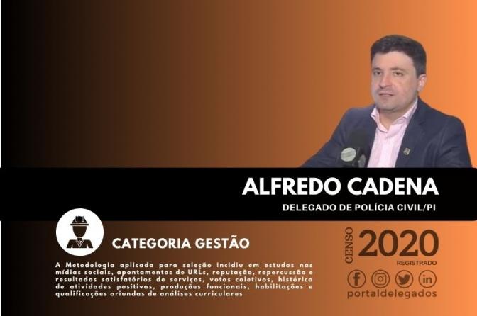 Alfredo Cadena continua, pela 4ª vez, no Rol dos Melhores Delegadas de Polícia do Brasil! Censo 2020