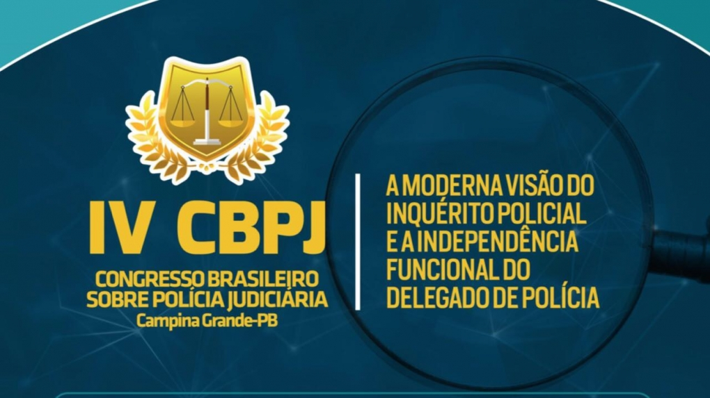 IV Congresso Brasileiro de Polícia Judiciária!