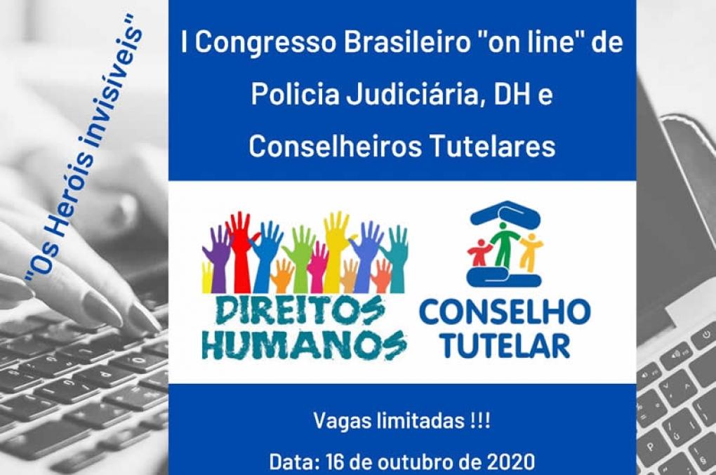 10 dias para o I Congresso Brasileiro On Line de Polícia Judiciária, DH e Conselheiros Tutelares. Não perca!